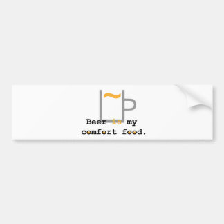Beer is my Comfort Food Bumper Sticker
