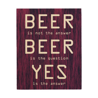 Beer Is Not The Answer Fun Quote On Plywood Wood Wall Decor
