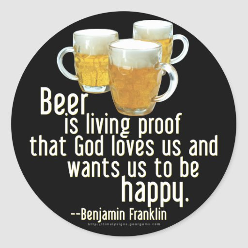 Beer is Proof (Franklin) Classic Round Sticker