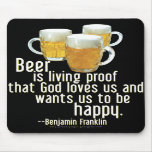 Beer is Proof (Franklin) Mouse Pads