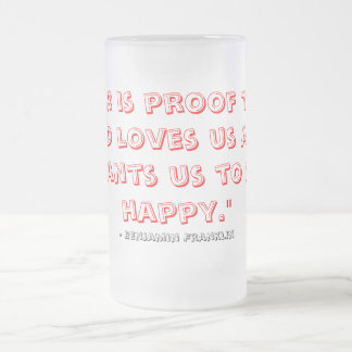 """""""Beer is proof .."""" Frosted Glass Beer Mug"""