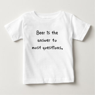 beer is the answer to most questions.png baby T-Shirt