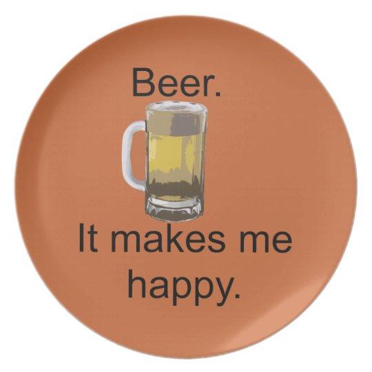 Beer. It Makes Me Happy. Dinner Plate