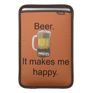 Beer. It Makes Me Happy. MacBook Sleeve