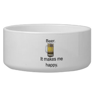 Beer. It Makes Me Happy. Dog Bowls