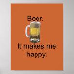 Beer. It Makes Me Happy. Poster