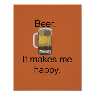 Beer. It Makes Me Happy. Poster