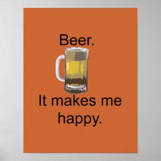 Beer. It Makes Me Happy. Posters