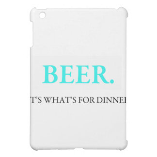 Beer It s What s For Dinner iPad Mini Cases
