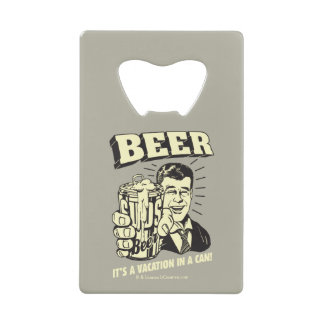 Beer: It's A Vacation In Can Wallet Bottle Opener