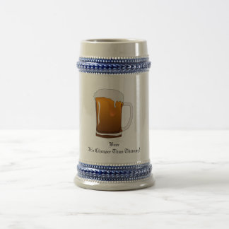 Beer It's Cheaper Than Therapy! Beer Stein
