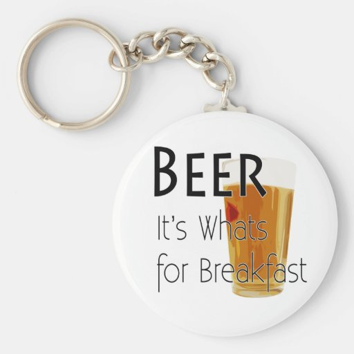 Beer - It's Whats For Breakfast Keychain 1