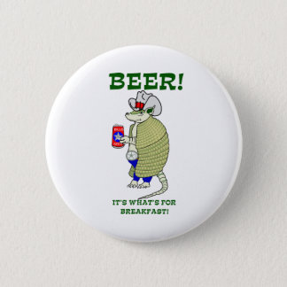 Beer It's What's For Breakfast Pinback Button