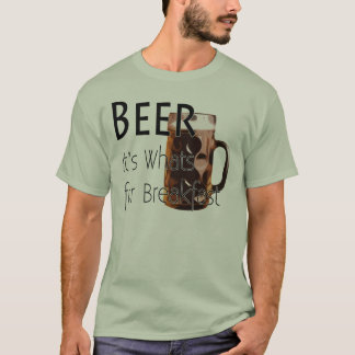Beer - Its Whats For Breakfast T-Shirt 3