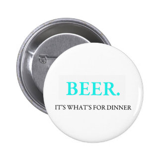 Beer It's What's For Dinner 2 Inch Round Button