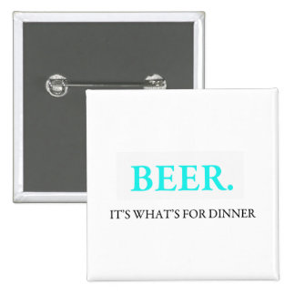 Beer It's What's For Dinner 2 Inch Square Button