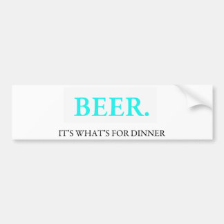 Beer It's What's For Dinner Car Bumper Sticker