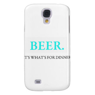 Beer It's What's For Dinner Samsung Galaxy S4 Cases