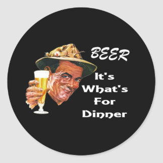 Beer - It's What's For Dinner! Classic Round Sticker