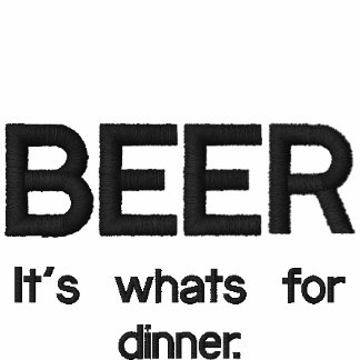 BEER, It's whats for dinner.