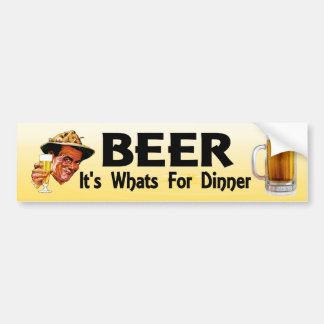 Beer. It's What's For Dinner. Funny bumper sticker Car Bumper Sticker