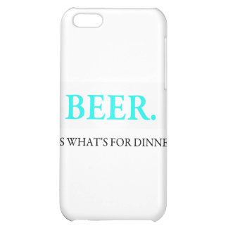 Beer It's What's For Dinner iPhone 5C Cover