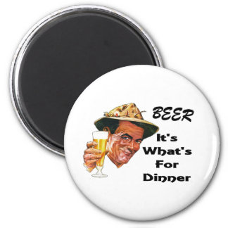 Beer - It's What's For Dinner! 2 Inch Round Magnet