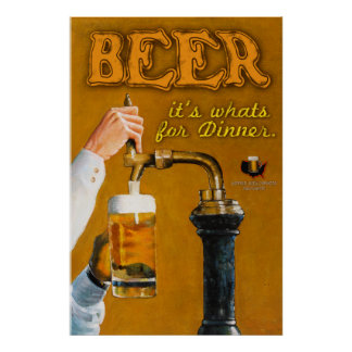 Beer Its What's for Dinner Poster