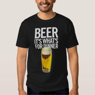 Beer It's Whats For Dinner Shirt