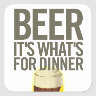 Beer It's Whats For Dinner Square Sticker