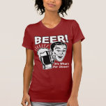 Beer It's What's for Dinner T Shirt