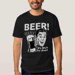 Beer It's What's for Dinner Tee Shirts