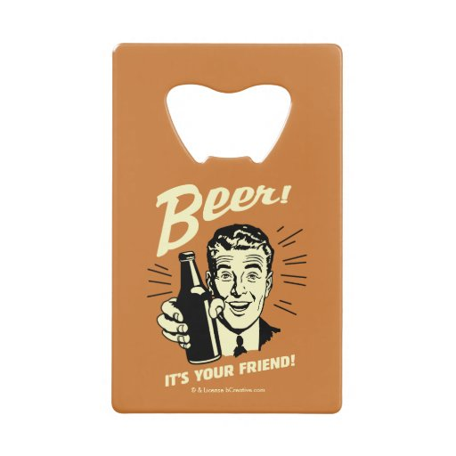 It S A New Year The Perfect Time To Redo Your Kitchen: Beer: It's Your Friend Credit Card Bottle Opener