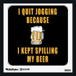 """Beer Jogging Wall Decal<br><div class=""""desc"""">A mug of beer and the phrase &quot;I quit jogging because i kept spilling my beer&quot;</div>"""