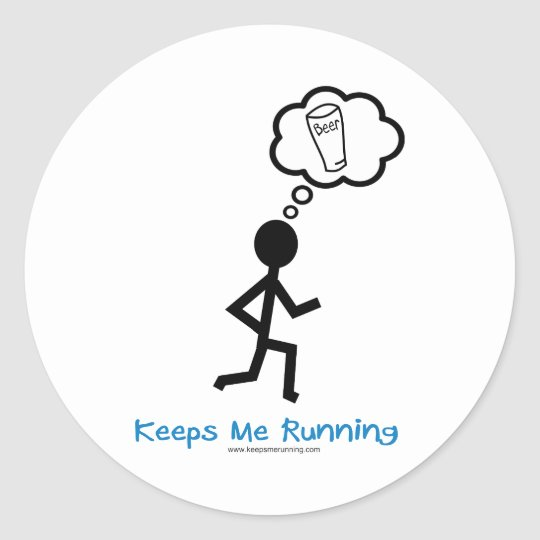 Beer - Keeps Me Running Classic Round Sticker
