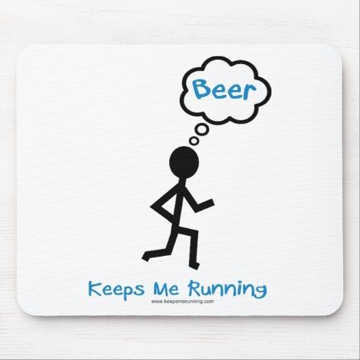 Beer - Keeps Me Running Mousepad