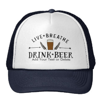 Beer Love Hipster Live Breathe Drink Beer Custom Trucker Hat
