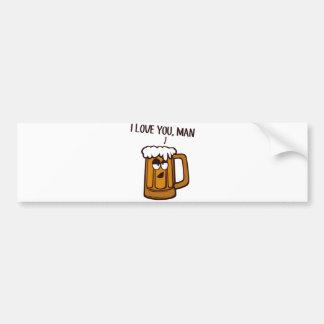 Beer Loves You, Man Bumper Sticker