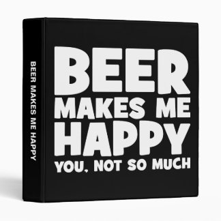 Beer Make Me Happy - Funny Novelty Beer Binder