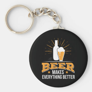 Beer Makes Everything Better Beer Love Keychain