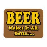 Beer Makes It All Better Rectangular Magnet