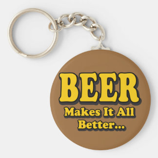 Beer Makes It Better - Funny Beer Lovers Slogan Keychain