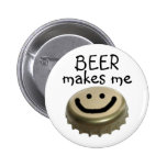 Beer Makes me HAPPY! 2 Inch Round Button