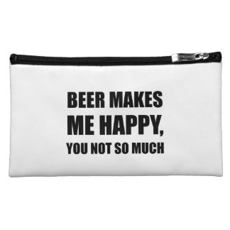 Beer Makes Me Happy You Not So Much Funny Black.pn Cosmetic Bag