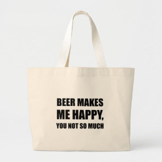 Beer Makes Me Happy You Not So Much Funny Black.pn Large Tote Bag