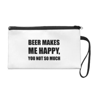 Beer Makes Me Happy You Not So Much Funny Black.pn Wristlet Purse