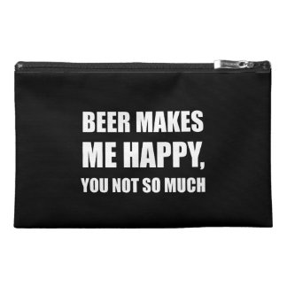 Beer Makes Me Happy You Not So Much Funny Travel Accessory Bag