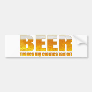 Beer Makes My Clothes Fall Off Bumper Sticker