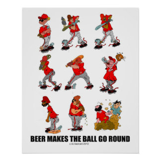 """""""Beer makes the Ball Go Round"""" Poster"""