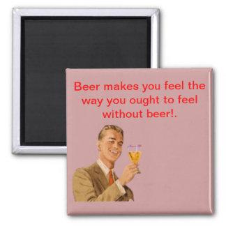 Beer makes you feel....Funny Fridge Magnet